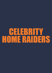Celebrity Home Raiders