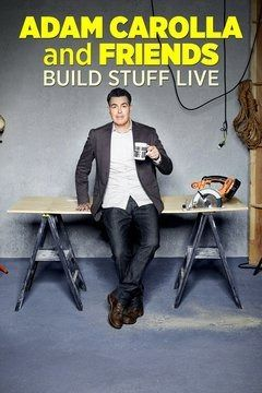 Adam Carolla and Friends Build Stuff Live cover