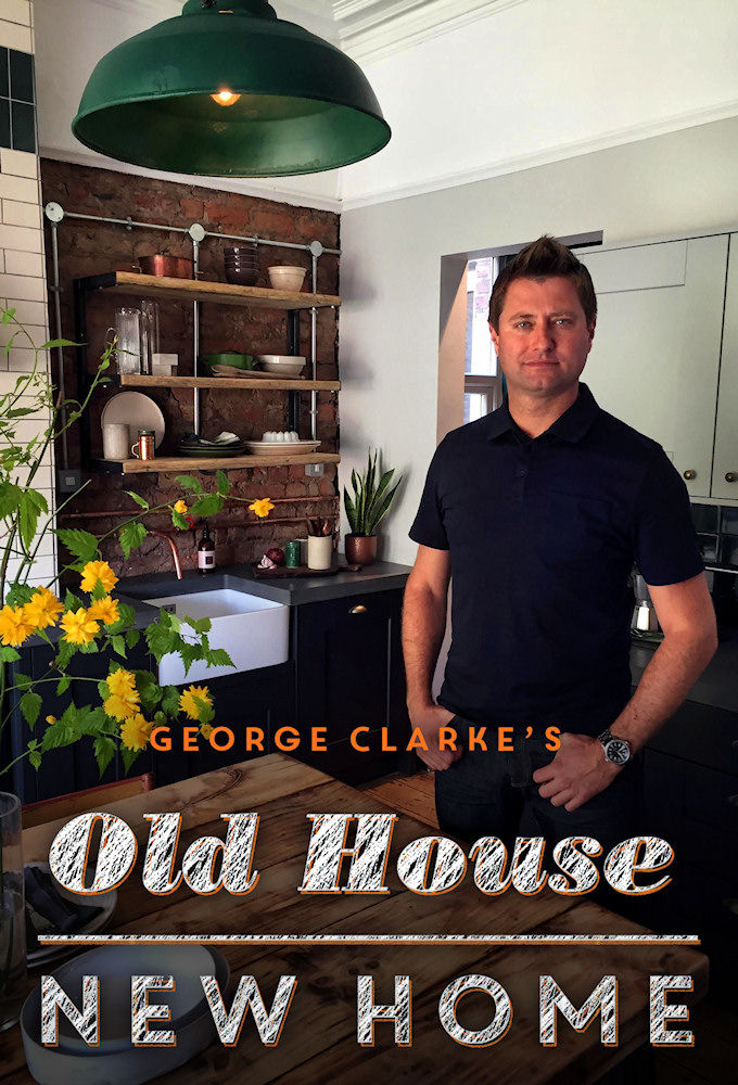 George Clarke S Old House New Home Tvmaze