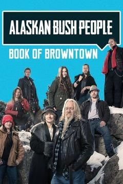 Alaskan Bush People: Book of Browntown cover