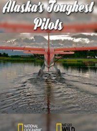Alaska's Toughest Pilots cover