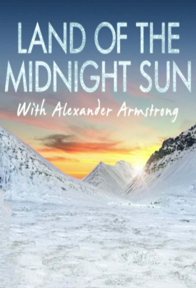 Alexander Armstrong in the Land of the Midnight Sun cover