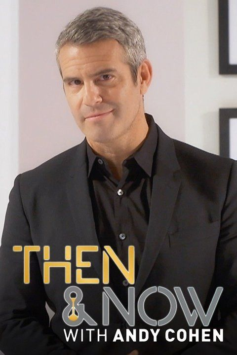 Andy Cohen's Then & Now cover