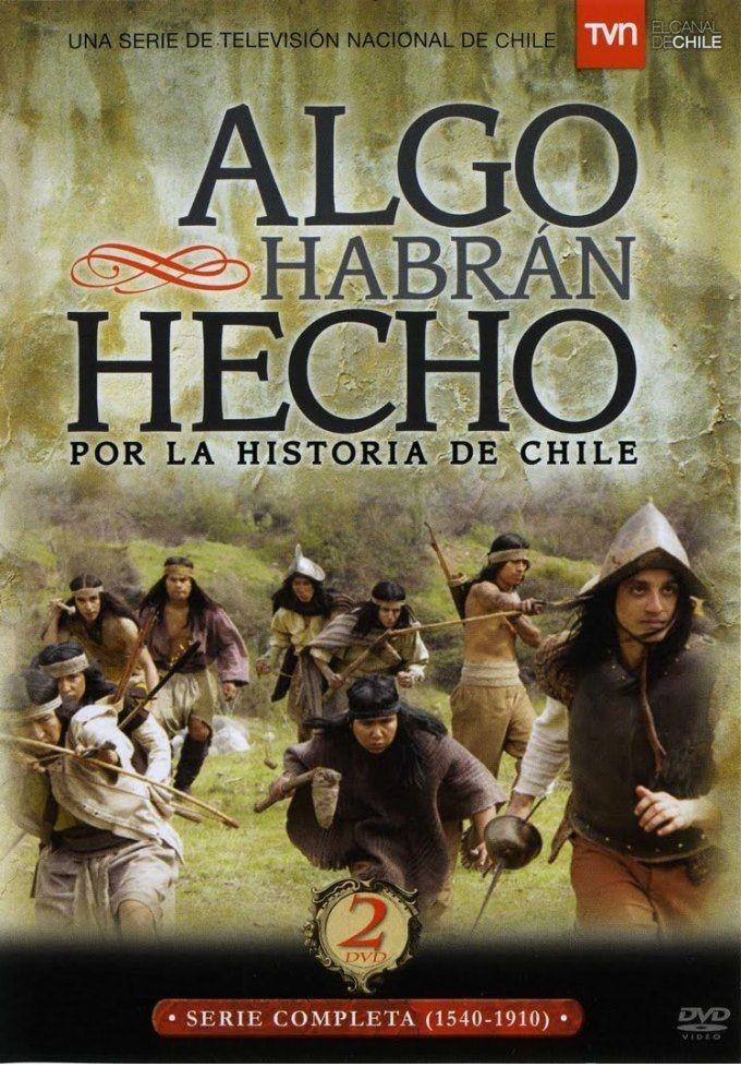 Algo habran hecho por la historia de Chile cover