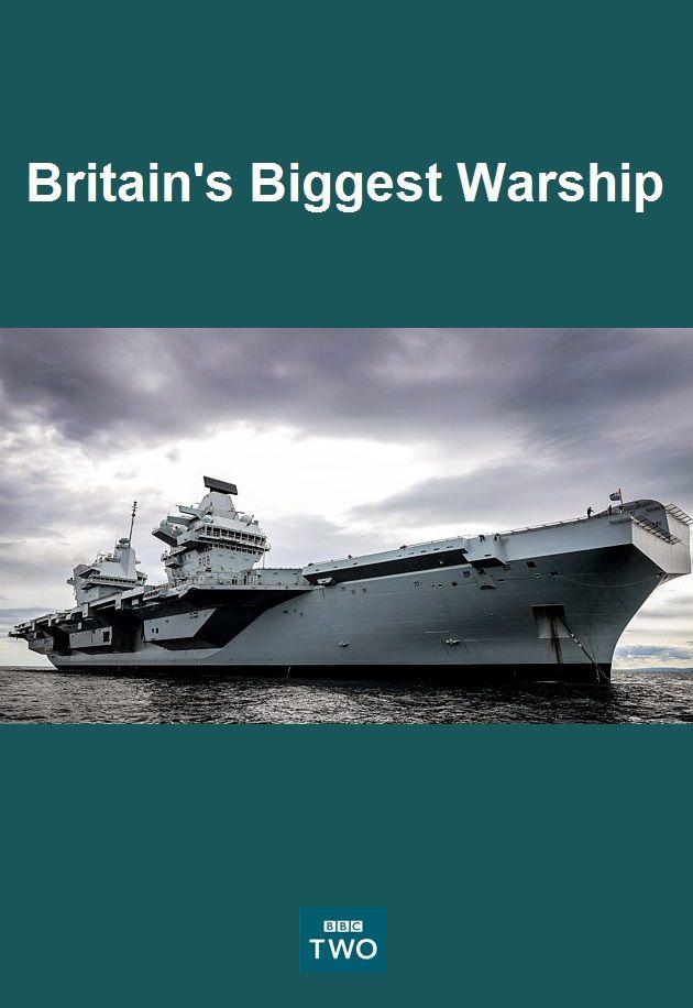 Britain's Biggest Warship | TVmaze