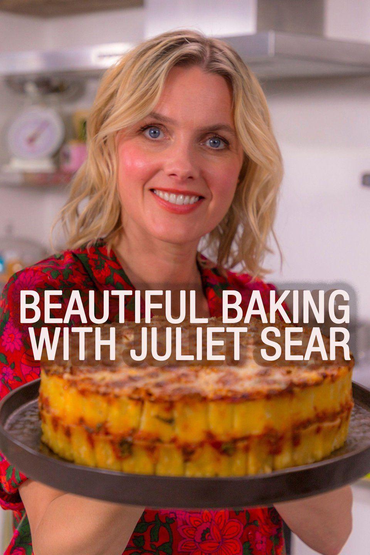 Beautiful Baking With Juliet Sear Tvmaze