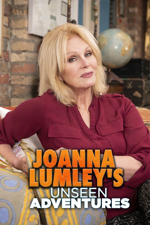 Joanna Lumley's Unseen Adventures - Season 1 (2020)