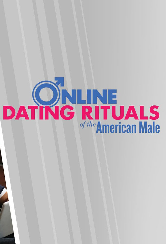 Online dating rituals of the american male watch online
