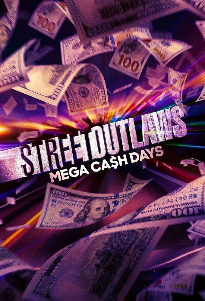 Watch Free Street Outlaws: Mega Cash Days (2021 )