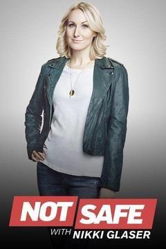 Not Safe with Nikki Glaser (TV Series 2016)