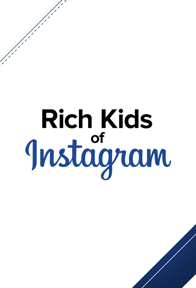 Rich Kids Of Instagram Tvmaze
