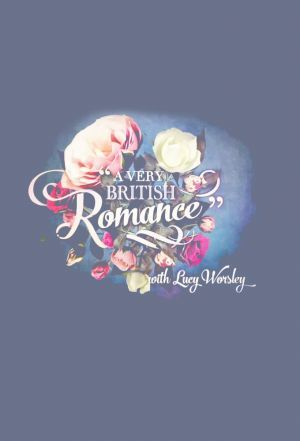 A Very British Romance with Lucy Worsley cover