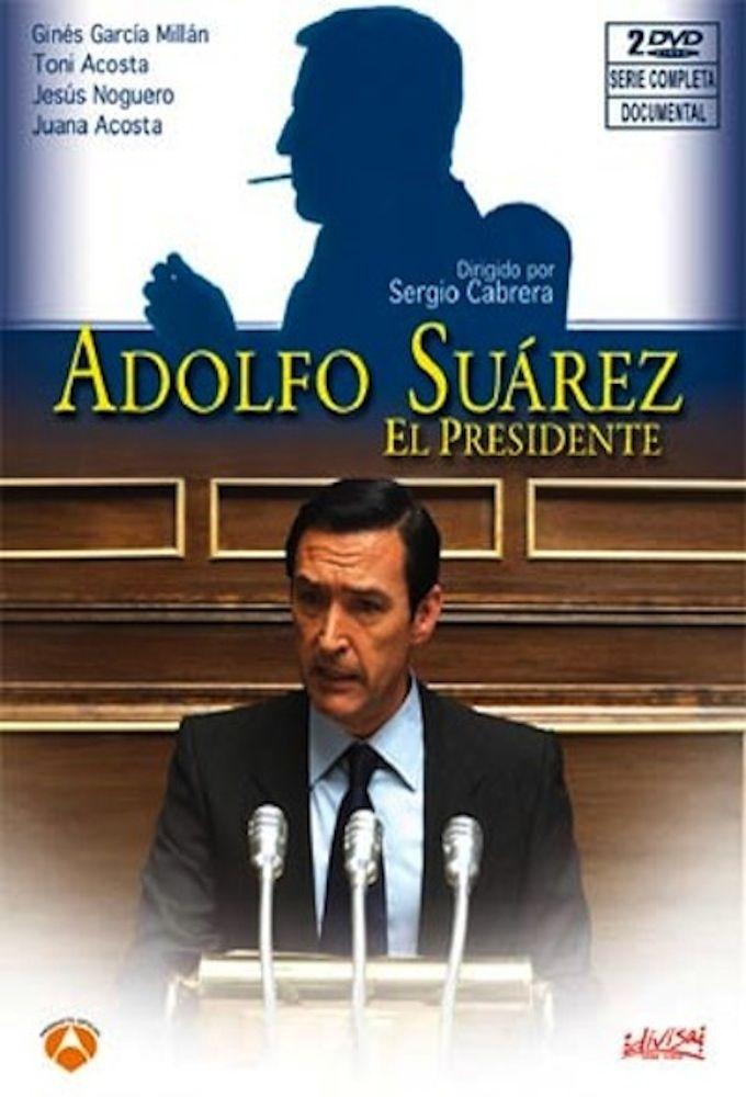 Adolfo Suárez, el presidente cover