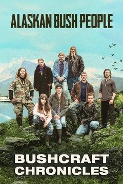 Alaskan Bush People: Bushcraft Chronicles cover