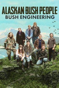 Alaskan Bush People: Bush Engineering cover