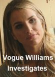 Vogue Williams Investigates