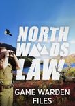 North Woods Law: Game Warden Files