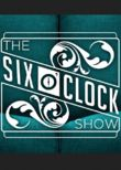 The Six O'Clock Show