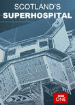 Scotland's Superhospital