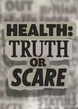 Health: Truth or Scare
