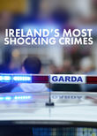 Ireland's Most Shocking Crimes