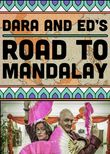Dara and Ed's Road to Mandalay
