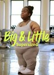 Big & Little: Supersized