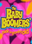 The Baby Boomers' Guide to Growing Old