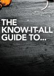 The Know It All Guide to...