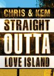 Chris & Kem: Straight Outta Love Island