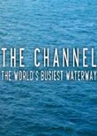 The Channel: The World's Busiest Waterway