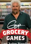 Guy's Grocery Games: Last Judge Standing