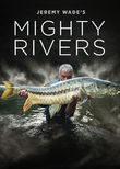 Jeremy Wade's Mighty Rivers
