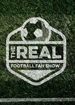 The Real Football Fan Show