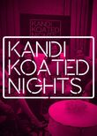 Kandi Koated Nights