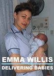 Emma Willis: Delivering Babies