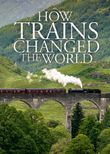 How Trains Changed the World