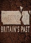 Digging Up Britain's Past