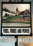 Pubs, Ponds and Power: The Story of the Village