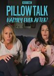 90 Day Pillow Talk: Happily Ever After?