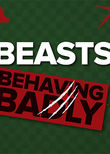 Beasts Behaving Badly