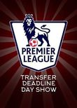 Premier League Transfer Deadline Day Show