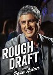 Rough Draft with Reza Aslan