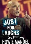 Just for Laughs Starring Howie Mandel