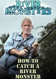 River Monsters: How to Catch a River Monster