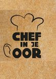 Chef in je oor