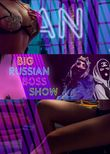 Big Russian Boss Show