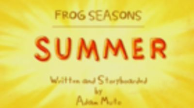 Frog Seasons, Summer