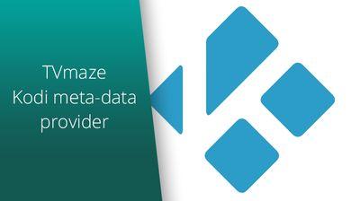 Kodi now has TVmaze as a TV information provider.
