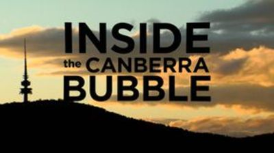 Inside the Canberra Bubble